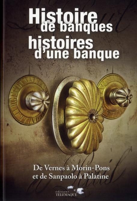 Histoire de banques ; histoires d'une banque