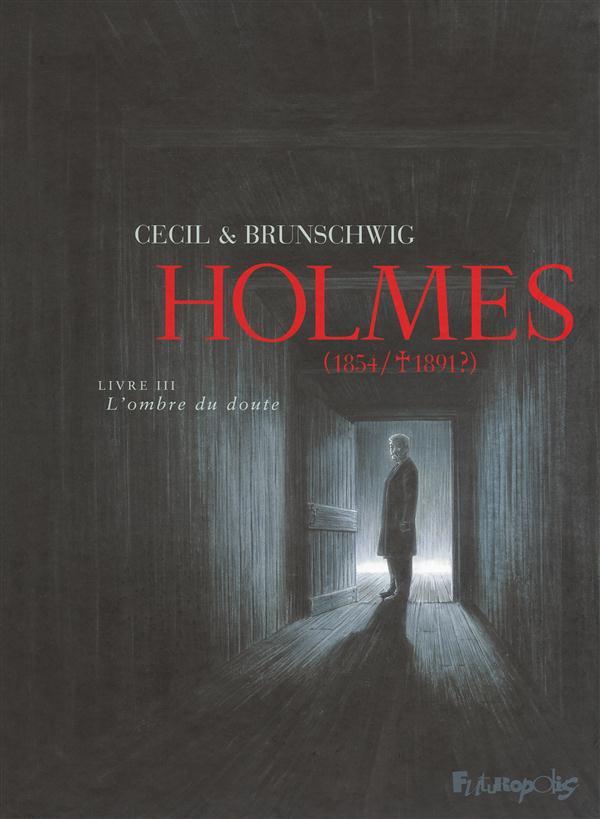 Holmes (1854/1891) T.3 ; l'ombre du doute
