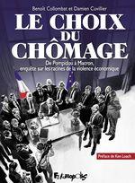 Le choix du chômage  - Benoît COLLOMBAT - Damien Cuvillier - Cuvillier/Collombat
