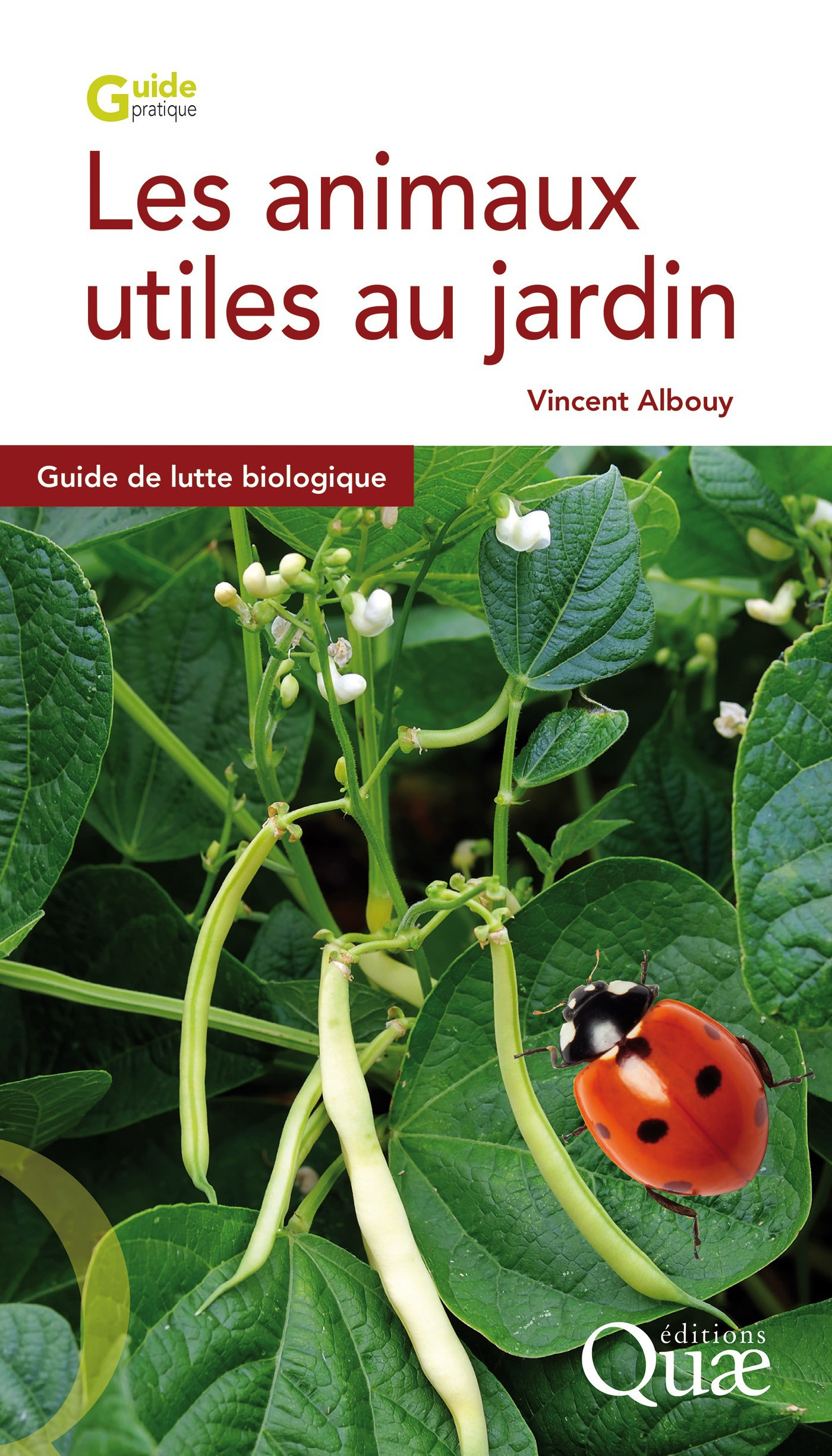 Les animaux utiles au jardin ; guide de lutte biologique (2e édition)