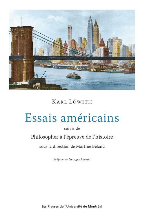 Essais américains ; philisopher à l'épreuve de l'histoire