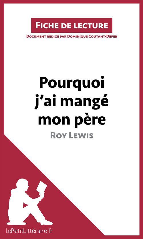 Fiche de lecture ; pourquoi j'ai mangé mon père de Roy Lewis ; fiche de lecture ; résumé complet et analyse détaillée de l'½uvre