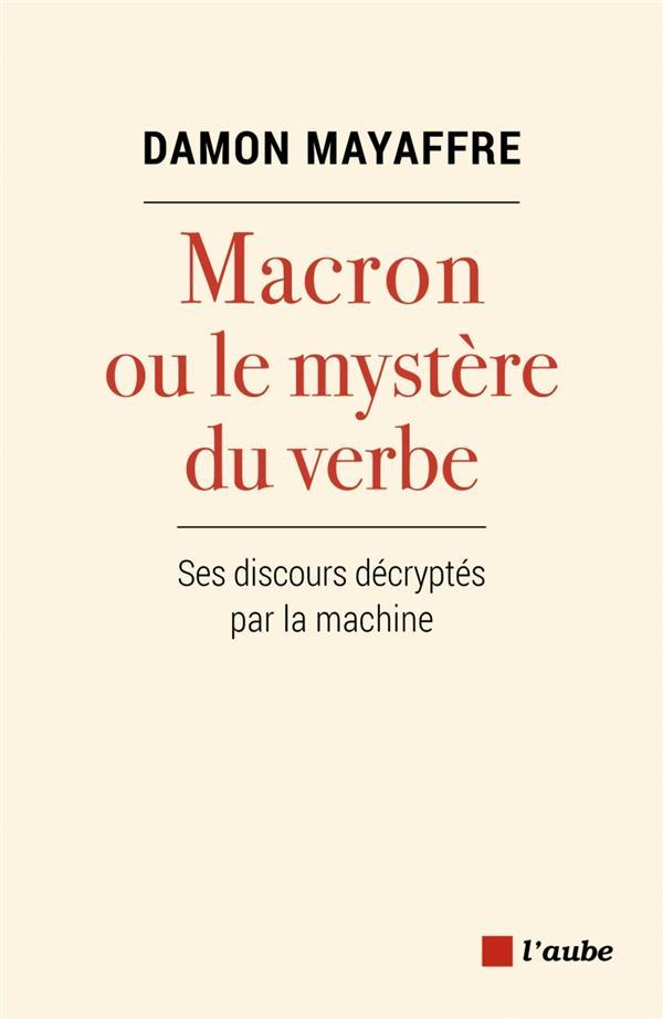 Macron ou le mystère du verbe ; ses discours décryptés par la machine