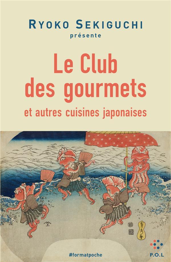 SEKIGUCHI, RYOKO - LE CLUB DES GOURMETS ET AUTRES CUISINES JAPONAISES