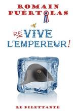 Vente Livre Numérique : Re-vive l'Empereur !  - Romain Puértolas