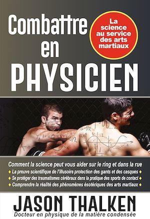 Combattre en physicien ; la science au service des arts martiaux