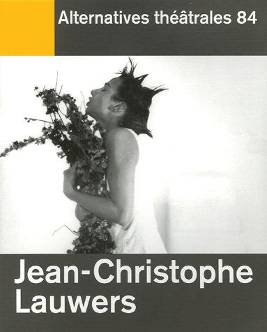 ALTERNATIVES THEATRALES T.84 ; Jean Christophe Lauwers