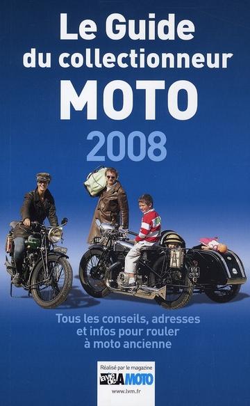 Le guide du collectionneur moto (édition 2008)