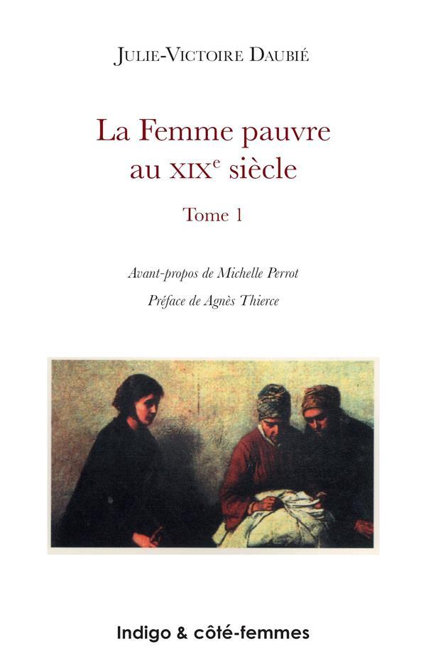 La femme pauvre au xixe siecle (tome 1) - les conditions economiques et le travail des femmes