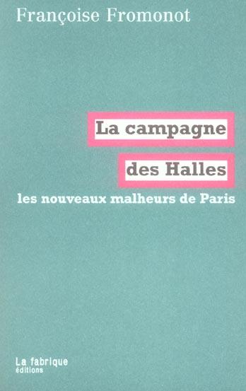 la campagne des halles ; les nouveaux malheurs de paris