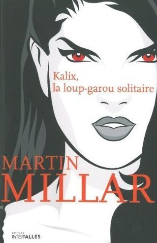 Kalix, la loup-garou solitaire