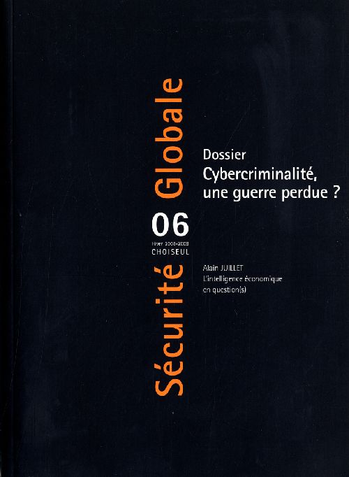 SECURITE GLOBALE t.6 ; dossier cybercriminalité ; une guerre perdue ? (édition 2008/2009)