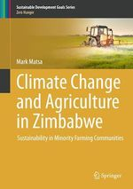 Climate Change and Agriculture in Zimbabwe  - Mark Matsa