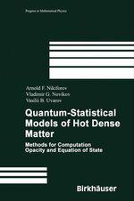 Quantum-Statistical Models of Hot Dense Matter  - Arnold F. Nikiforov - Vladimir G. Novikov - Vasili B. Uvarov