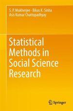 Statistical Methods in Social Science Research  - S P Mukherjee - Asis Kumar Chattopadhyay - Bikas K Sinha