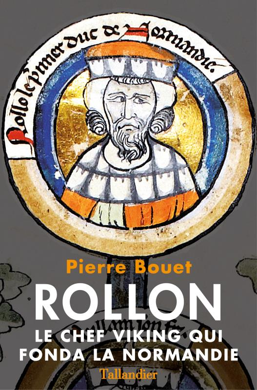 Rollon ; le chef viking qui fonda la Normandie