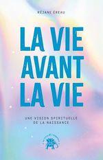 Vente EBooks : La vie avant la vie  - Réjane EREAU