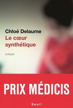 Le Coeur synthétique - Prix Médicis 2020  - Chloé Delaume
