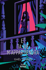 Vente EBooks : Et ta vie m'appartiendra - Roman Thriller - Dès 14 ans  - Gaël AYMON