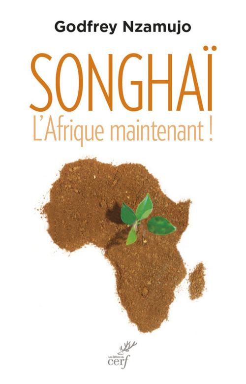 Songhaï ; l'Afrique maintenant !