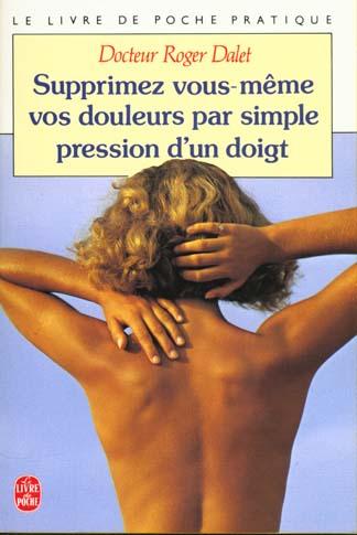 Supprimez vous-mêmes vos douleurs par simple pression d'un doigt