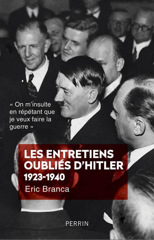 Les entretiens oubliés d'Hitler ; 1923-1940