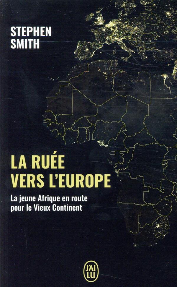 La ruée vers l'Europe ; la jeune Afrique en route vers le vieux continent