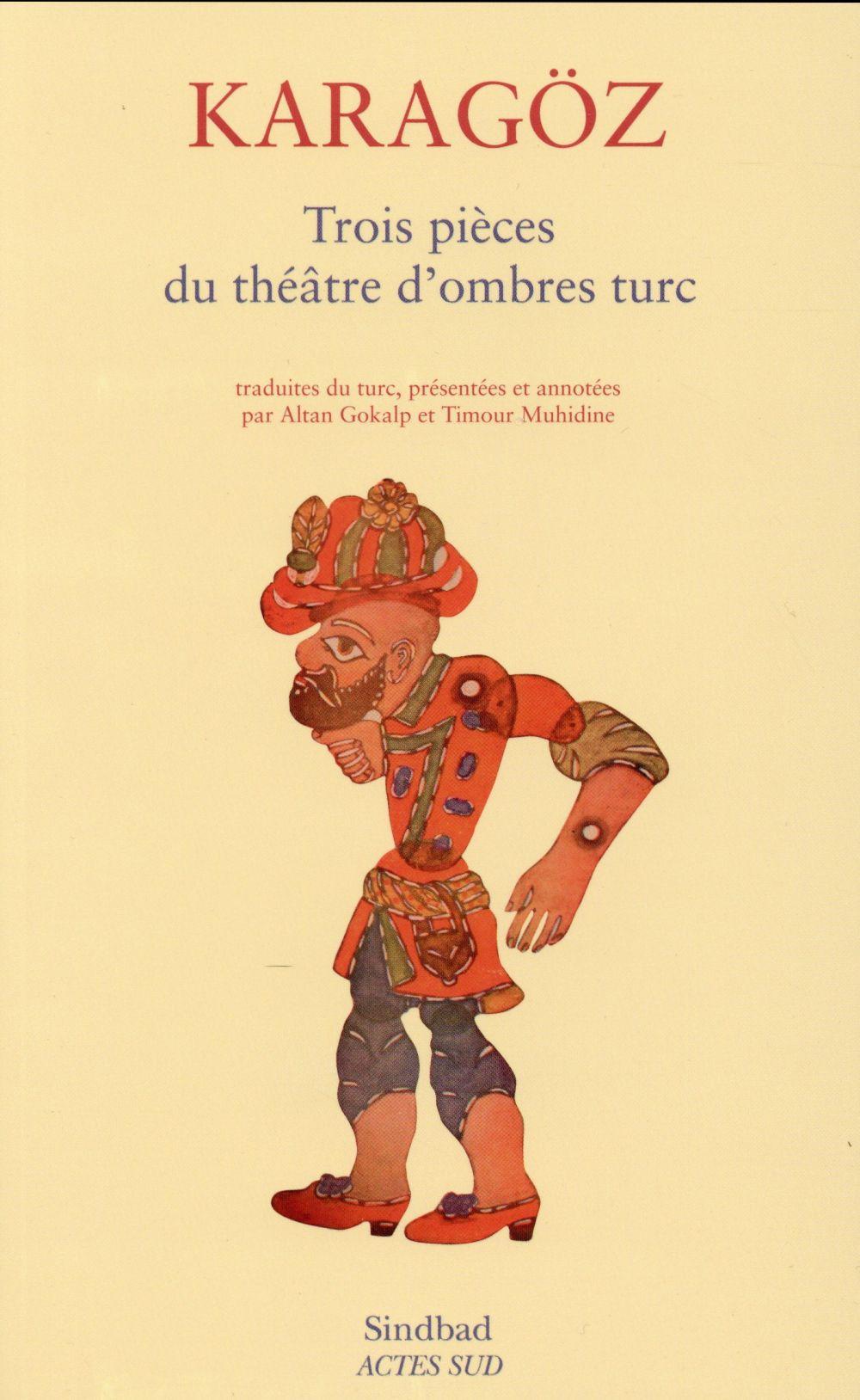 Karagueuz : le théâtre burlesque ottoman ; trois pièces du théâtre d'ombres turc