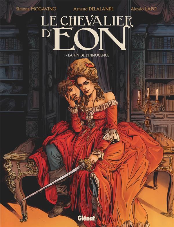 Le chevalier d'Eon T.1 ; la fin de l'innocence