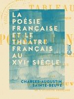 Vente EBooks : La poésie française et le théâtre français au XVIe siècle  - Charles-Augustin SAINTE-BEUVE