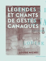 Vente EBooks : Légendes et chants de gestes canaques  - Louise MICHEL