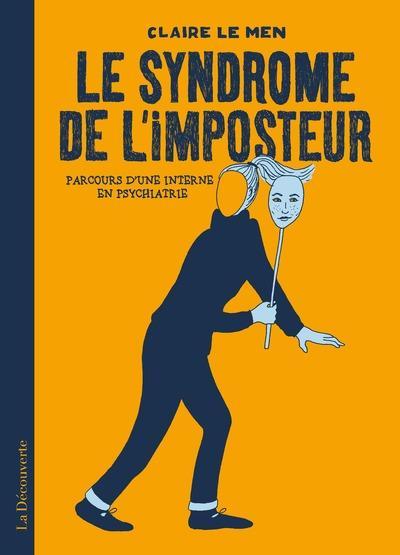 LE SYNDROME DE L'IMPOSTEUR - PARCOURS D'UNE INTERNE EN PSYCHIATRIE