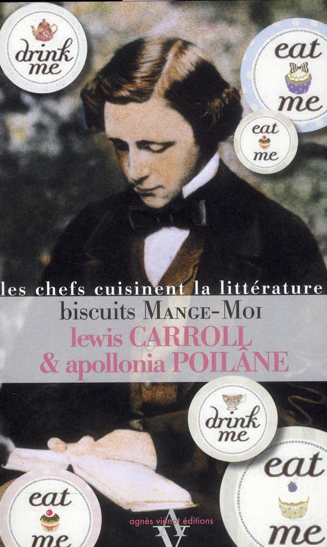 Biscuits mange-moi ; les chefs cuisinent la littérature