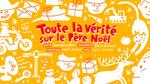 Vente AudioBook : Toute la vérité sur le Père Noël  - Anne-Gaëlle Balpe