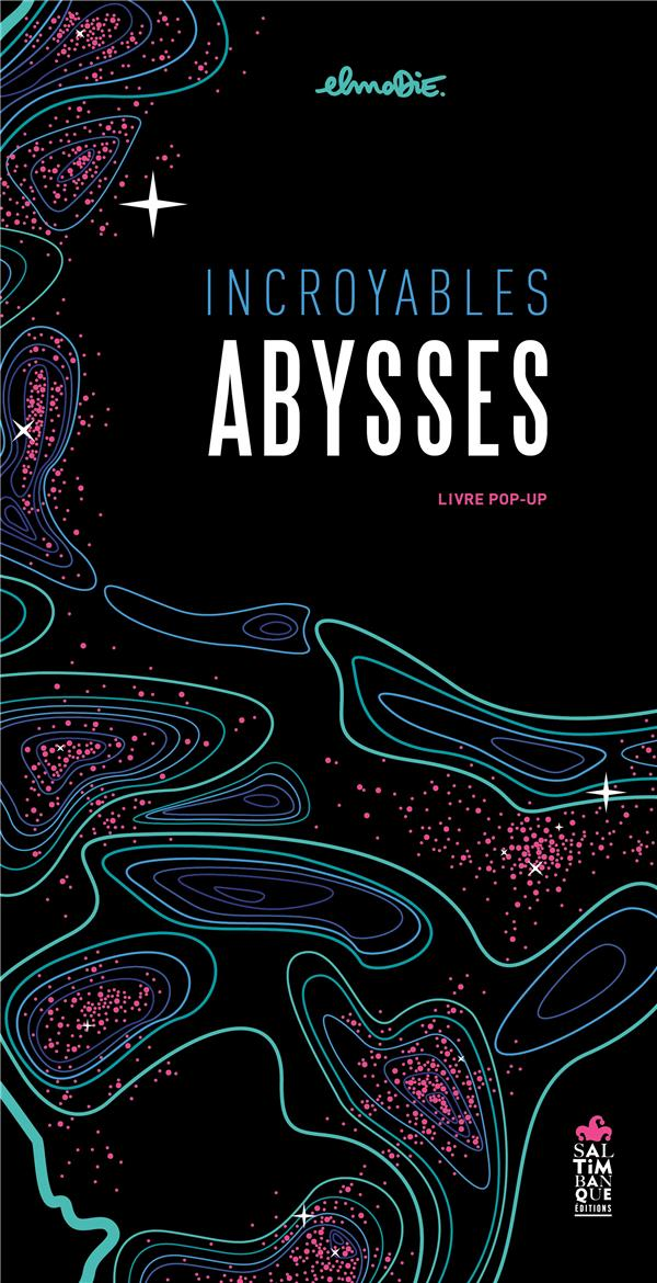 Incroyables abysses