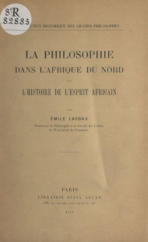 La philosophie dans l'Afrique du Nord et l'histoire de l'esprit africain