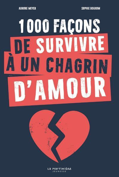 1000 façons de survivre à un chagrin d'amour