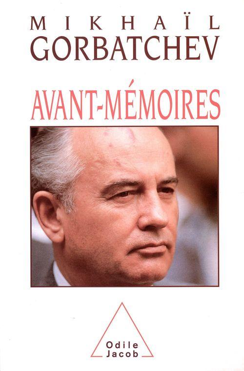 Avant-Mémoires  - Mikhaïl Gorbatchev