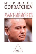Avant-Mémoires  - Mikhail Gorbatchev