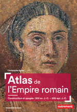 Vente EBooks : Atlas de l'Empire romain. Construction et apogée (300 av. J.-C. - 200 apr. J.-C.)  - Christophe BADEL