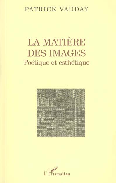La Matiere Des Images ; Poetique Et Esthetique