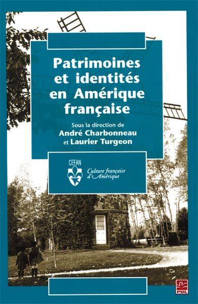 Patrimoines et identités en Amérique ...  - Laurier Turgeon
