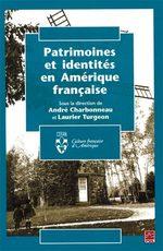 Patrimoines et identités en Amérique ...  - Laurier Turgeon - Andre Charbonneau - Johanne Charbonneau - Turgeon - Charbonneau
