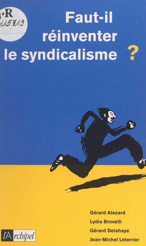 Faut-il réinventer le syndicalisme ?