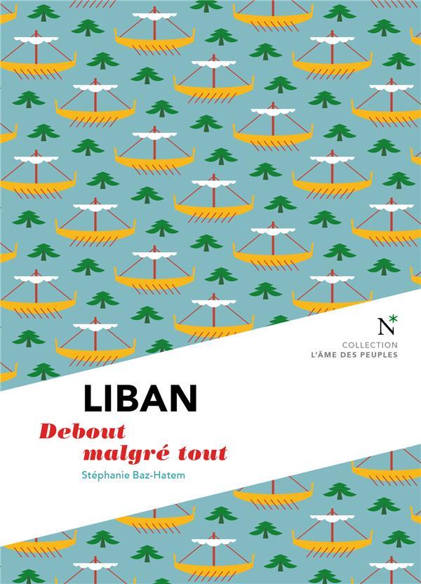 Liban ; debout malgré tout