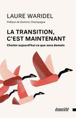 La transition, c'est maintenant  - Laure Waridel