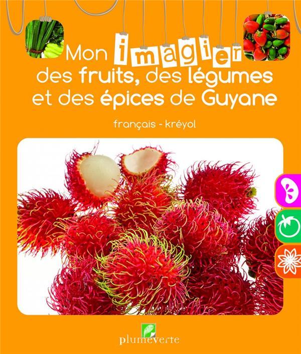 mon imagier des fruits, des légumes, et des épices de Guyane