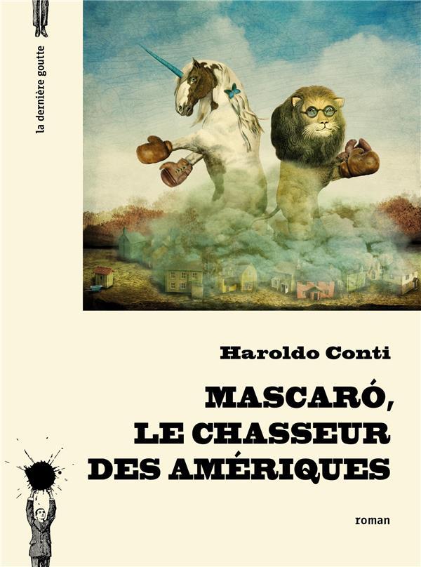 Mascaró, le chasseur des Amériques