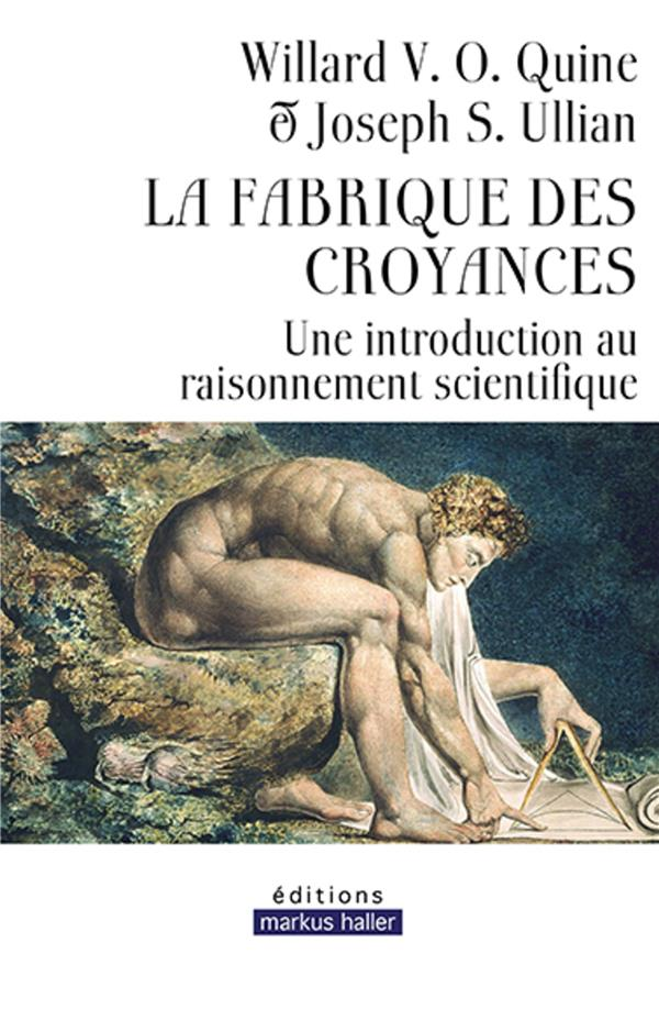 La fabrique des croyances ; une introduction au raisonnement scientifique