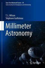 Millimeter Astronomy  - T. L. Wilson - Stéphane Guilloteau